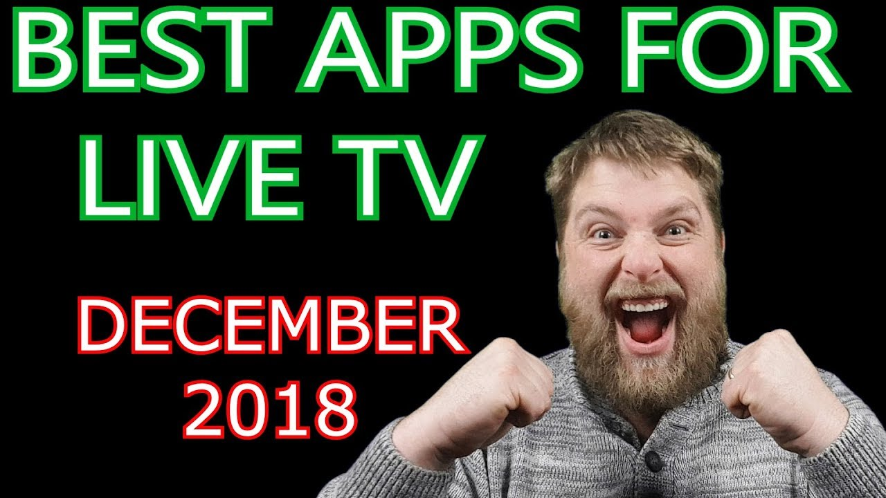 Must Have Apk's In December 2018 …..   Free Live Tv Apps