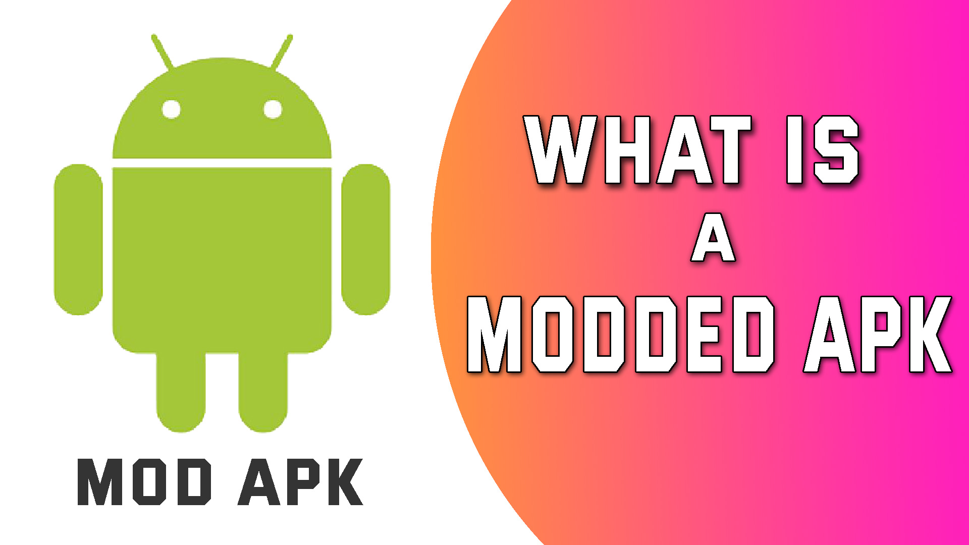 what is a modded apk / mod apk