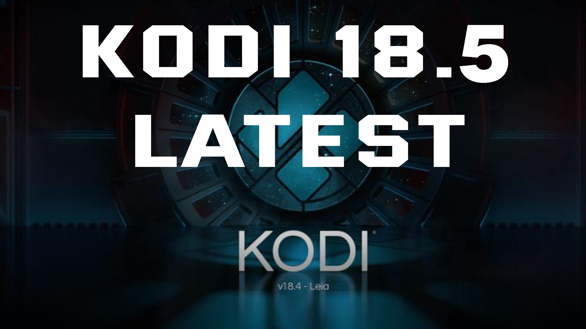 Kodi 18.5 Update